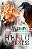 Hello Darkness: Urban Fantasy Romance (Alphas in the Wild Book 1)