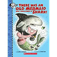 There Was an Old Mermaid Who Swallowed a Shark! (There Was an Old Lad)