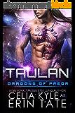 Taulan (Scifi Alien Weredragon Romance) (Dragons of Preor Book 2) (English Edition)