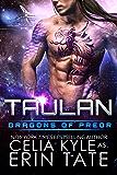 Taulan (Scifi Alien Weredragon Romance) (Dragons of Preor Book 2)