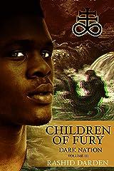 Children of Fury: Dark Nation, Volume III Kindle Edition
