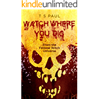 Watch Where You Dig: From the Federal Witch Universe (Holiday Tales Book 1)