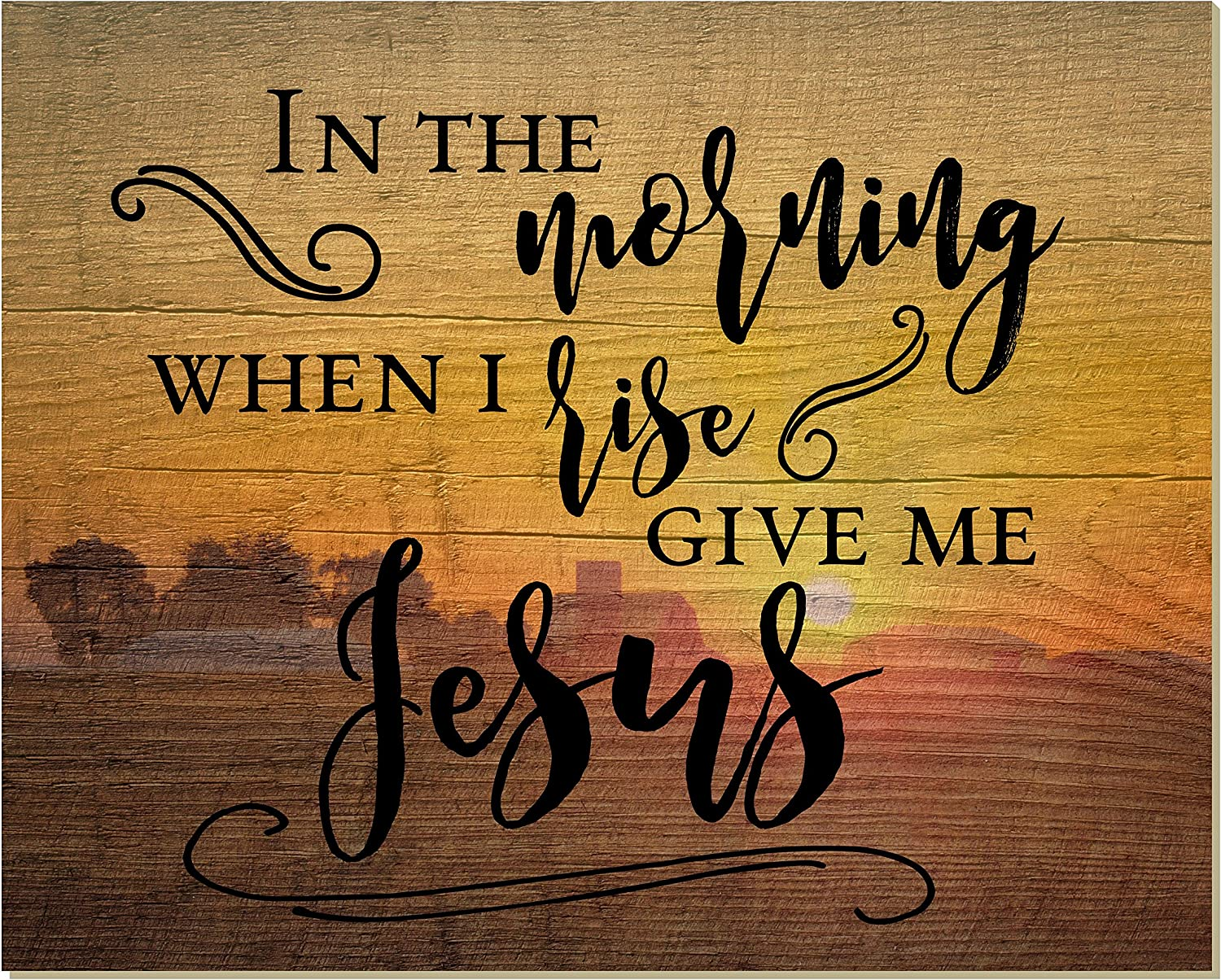In The Morning When I Rise Give Me Jesus Rustic Wood Wall Sign 12x15