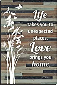 Life Love Wood Plaque Inspiring Quotes 6x9 Inch Durable And Rustic Vertical Wall And Tabletop Art Decoration With Easel And Hanging Hook Life Takes You To Unexpected Places Love Brings You Home Home Kitchen Amazon Com
