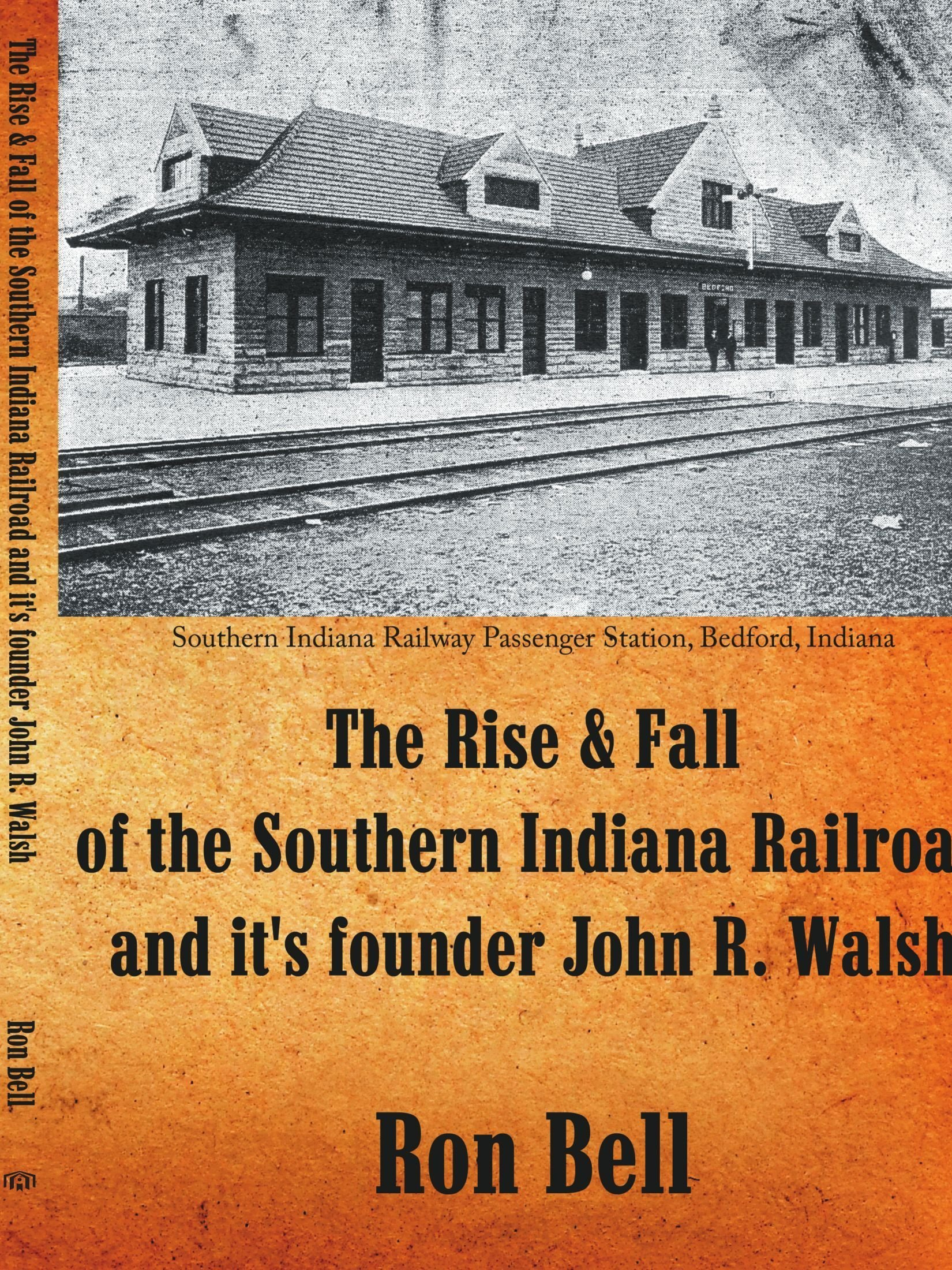 The Rise and Fall of the Southern Indiana Railroad and Its ...