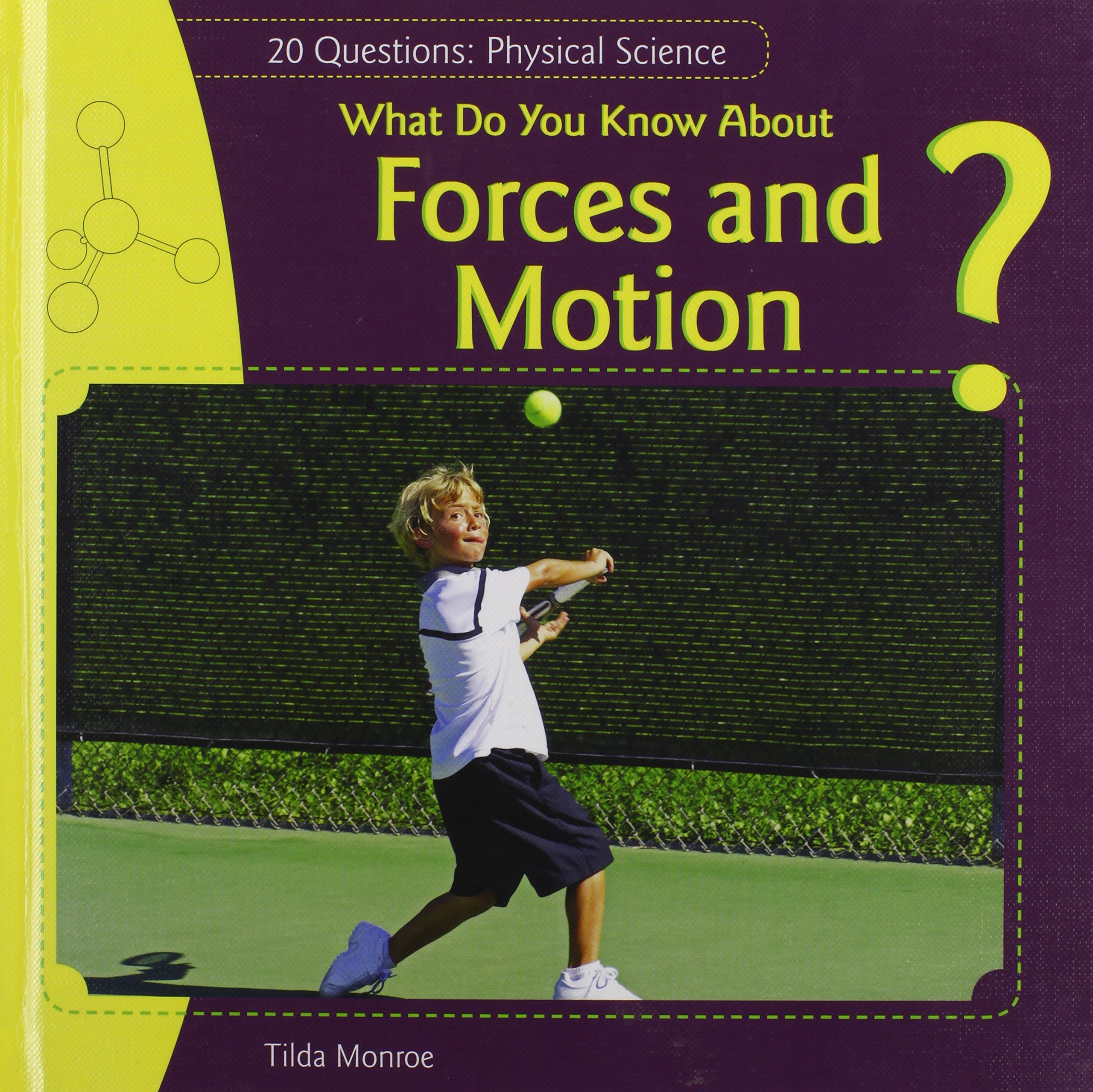 Read Online What Do You Know about Forces and Motion? (20 Questions: Physical Science) PDF