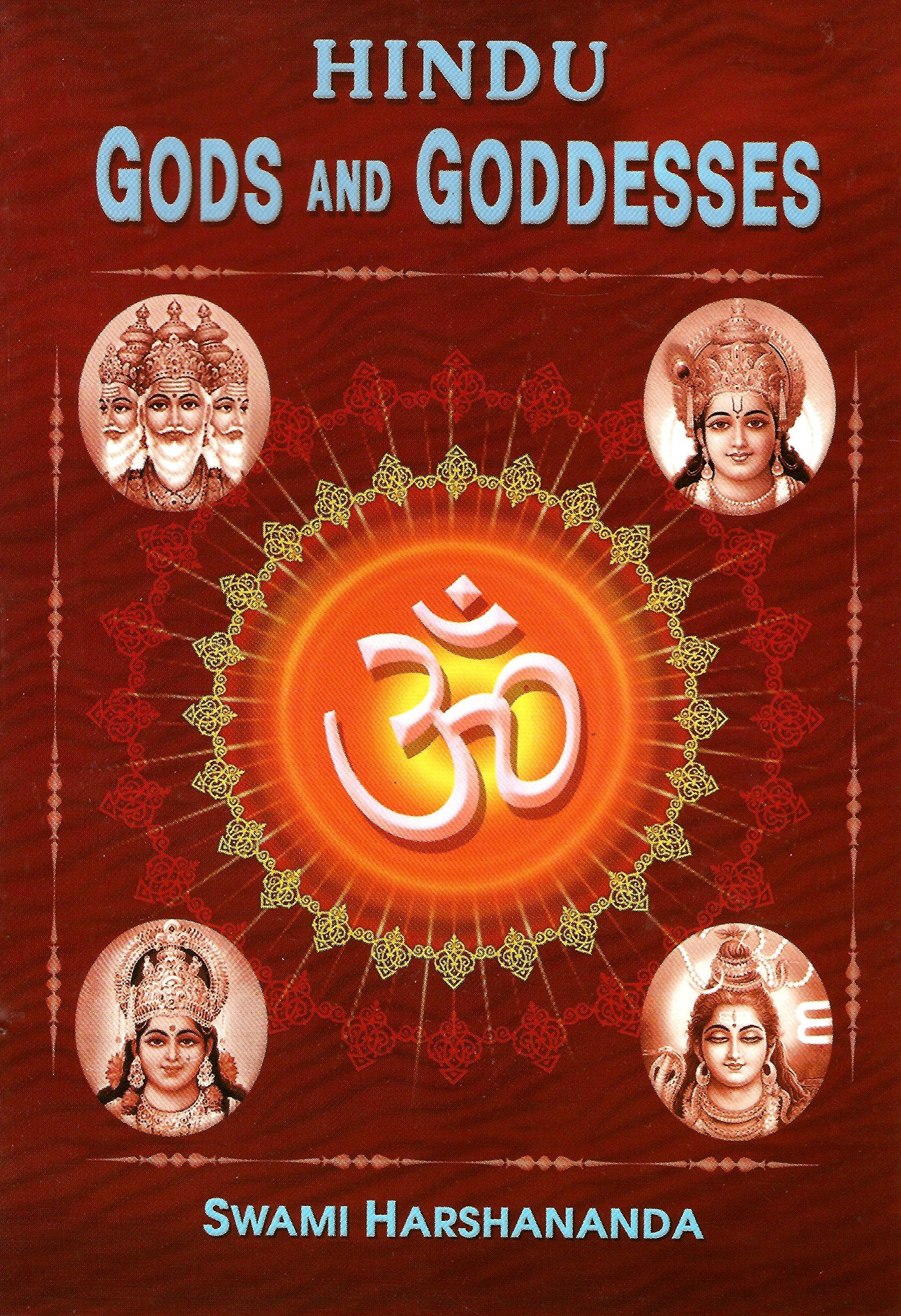 Hindu Gods and Goddesses: Swami Harshananda, M T V  Acharya