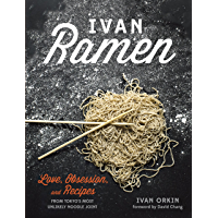 Ivan Ramen: Love, Obsession, and Recipes from Tokyo's Most Unlikely Noodle Joint [A Cookbook] (English Edition)