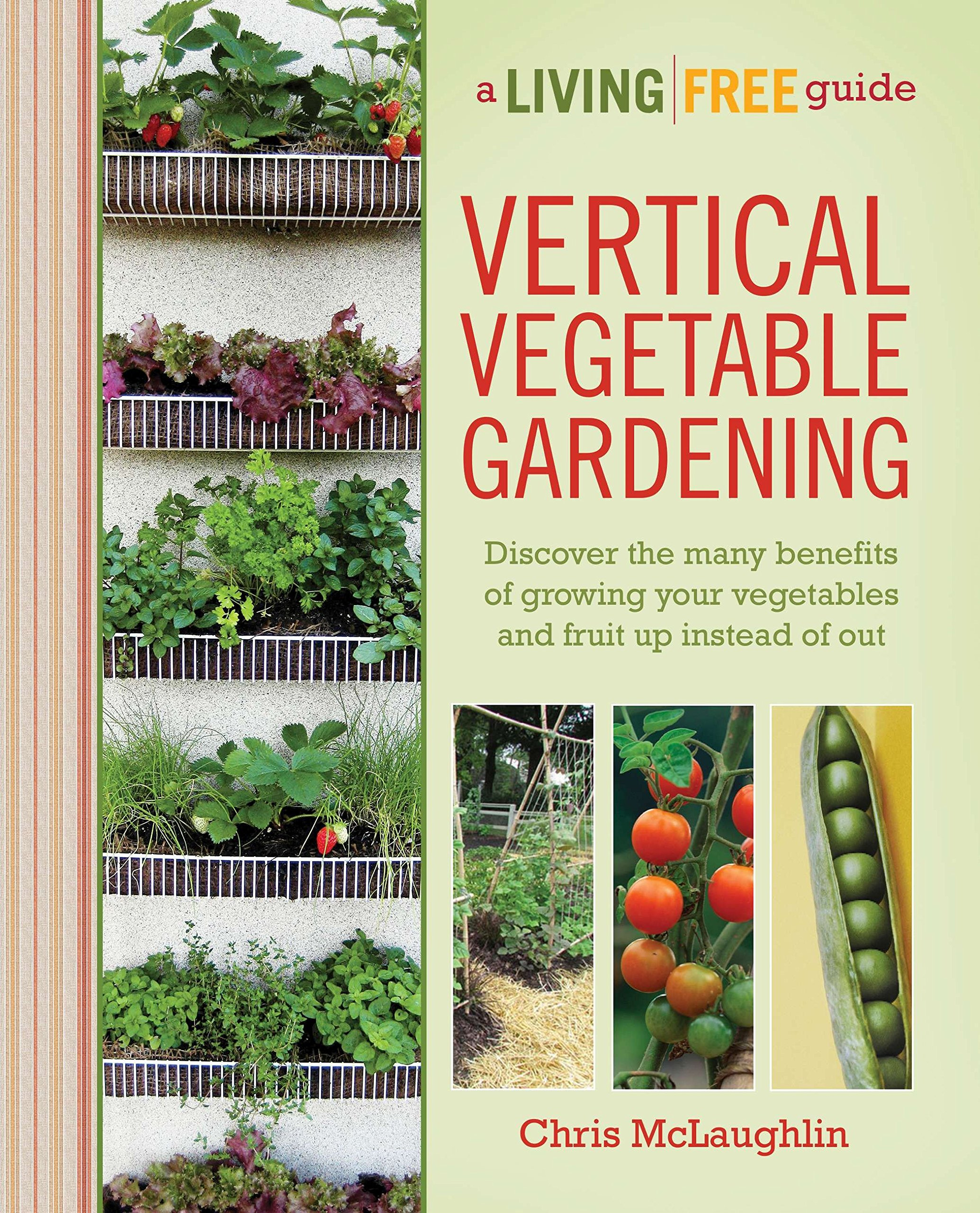 Vertical Vegetable Gardening Discover The Benefits Of Growing