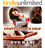 Temptation's Grip : A romantic crime and suspense novel about lust, infidelity and murder: Book 2 in the Temptation Series