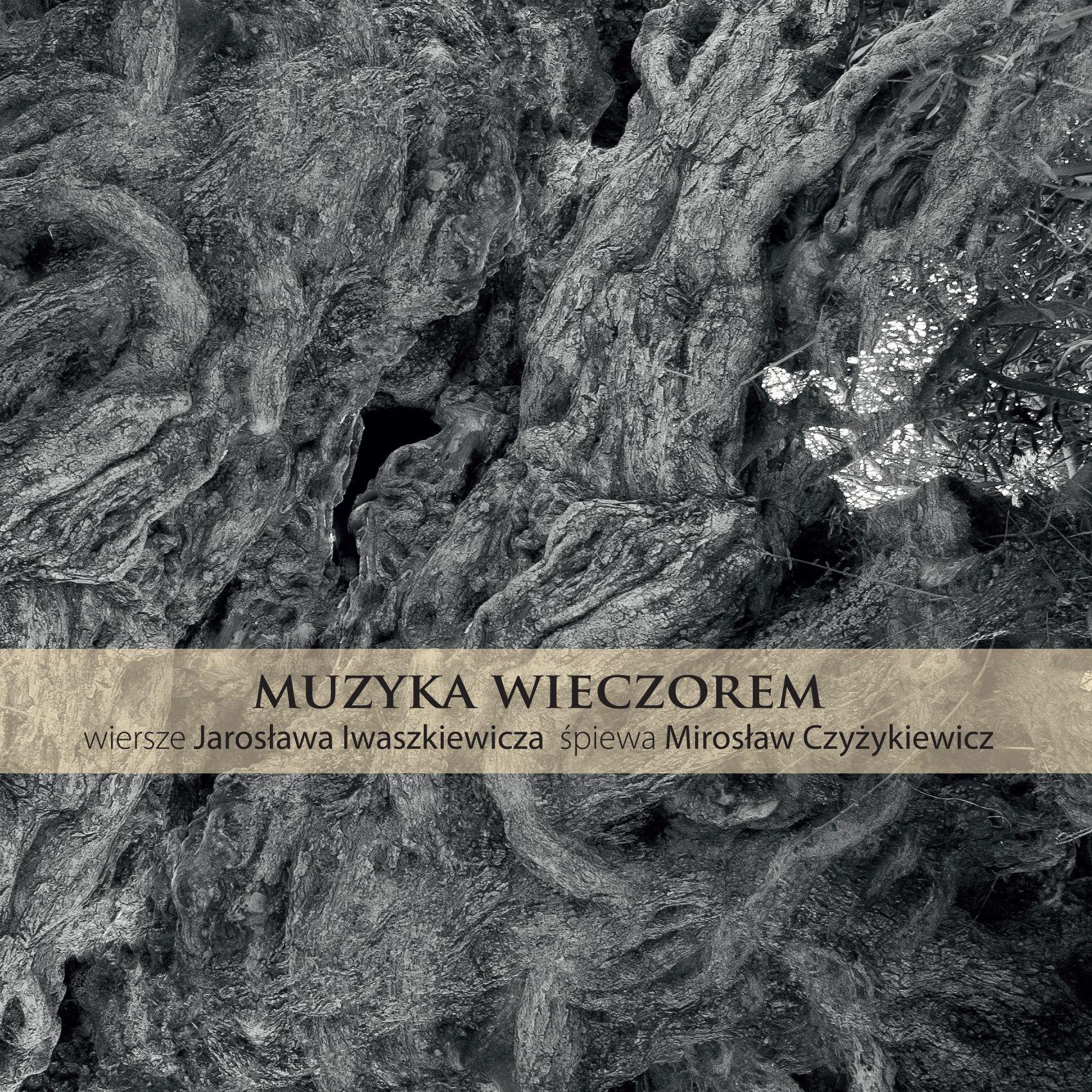 Mirosĺâaw Czyĺźykiewicz Muzyka Wieczorem Wiersze Jarosĺ