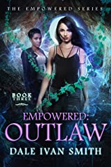 Empowered: Outlaw (The Empowered Series Book 3) Kindle Edition