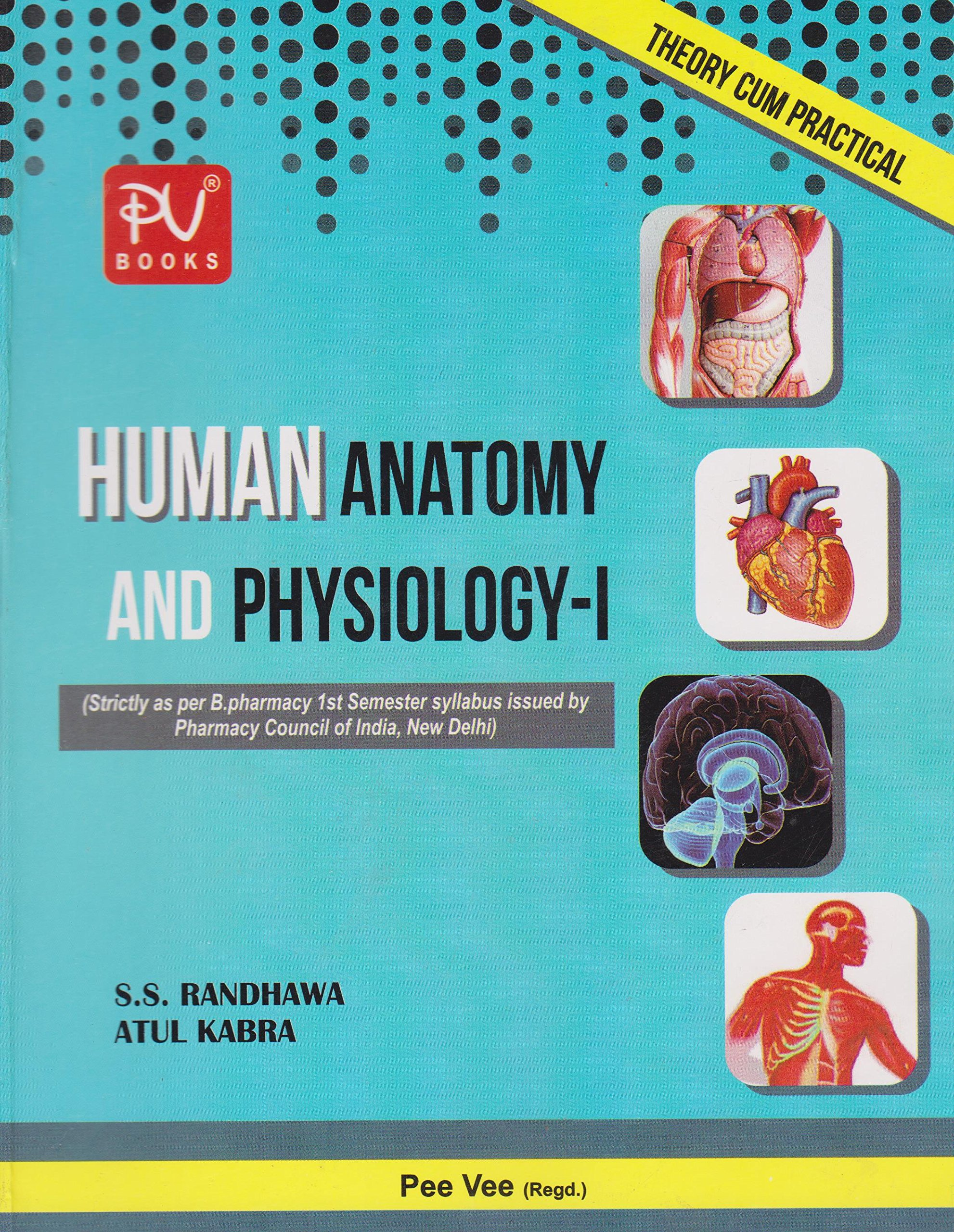 Buy HUMAN ANATOMY AND PHYSIOLOGY- I (FOR B.PHARM IST SEMESTER ...