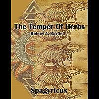 The Temper of Herbs: Robert A. Bartlett (Real Alchemy)