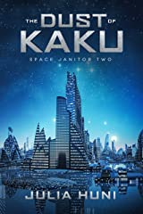 The Dust of Kaku: Space Janitor Two Kindle Edition