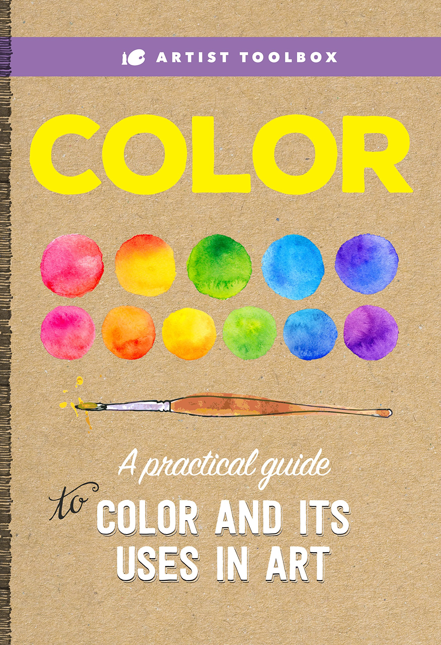 Artist Toolbox: Color: A practical guide to color and its uses in art ebook