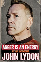 Anger Is an Energy: My Life Uncensored Kindle Edition