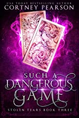 Such a Dangerous Game (Stolen Tears Book 3) Kindle Edition