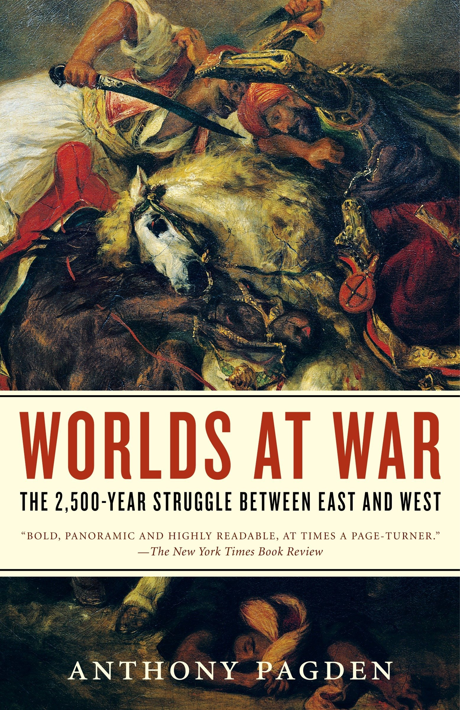 Worlds at War: The 2,500-Year Struggle Between East and West pdf epub