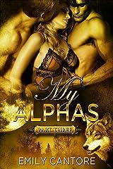 My Alphas: Part Three (Ménage BBW Paranormal Werewolf Romance) Kindle Edition