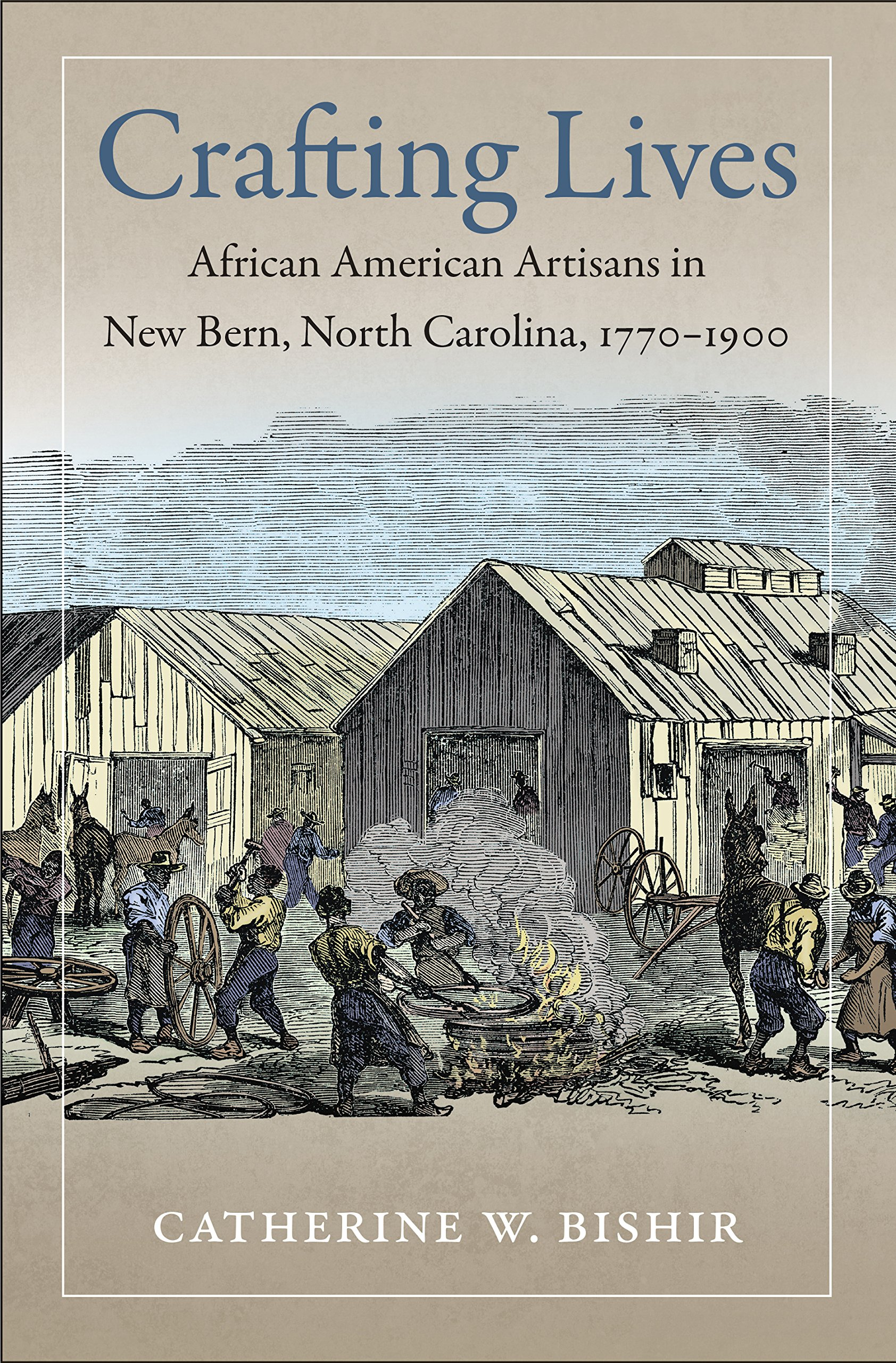 Crafting Lives African American Artisans in New Bern North