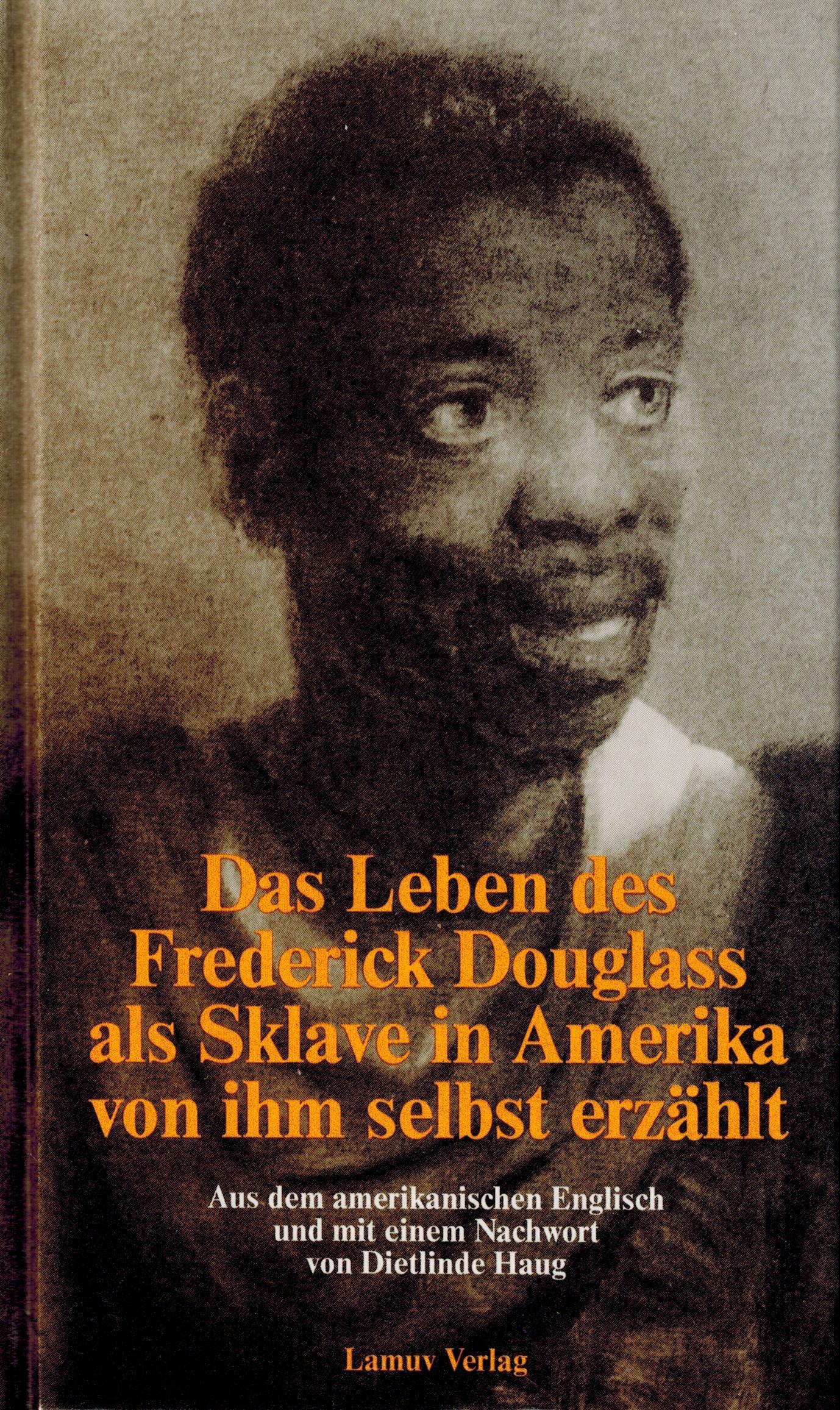 Das Leben des Frederick Douglass als Sklave in Amerika, von ihm selbst erzählt