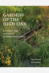 Gardens of the High Line: Elevating the Nature of Modern Landscapes Paperback