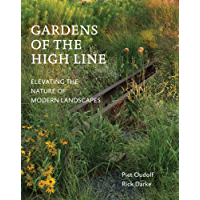 Gardens of the High Line: Elevating the Nature of Modern Landscapes (English Edition)