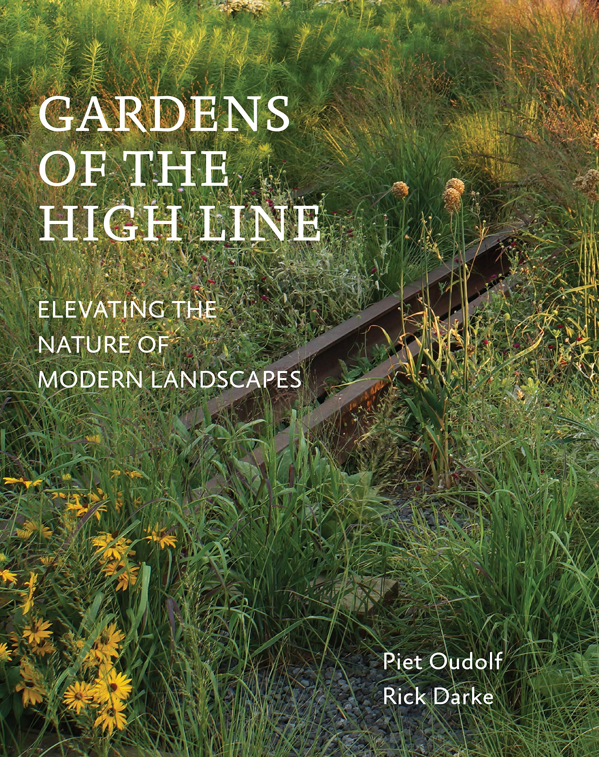 Gardens of the High Line: Elevating the Nature of Modern Landscapes ...