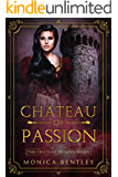Chateau of Passion (Chateau of Love Book 3)