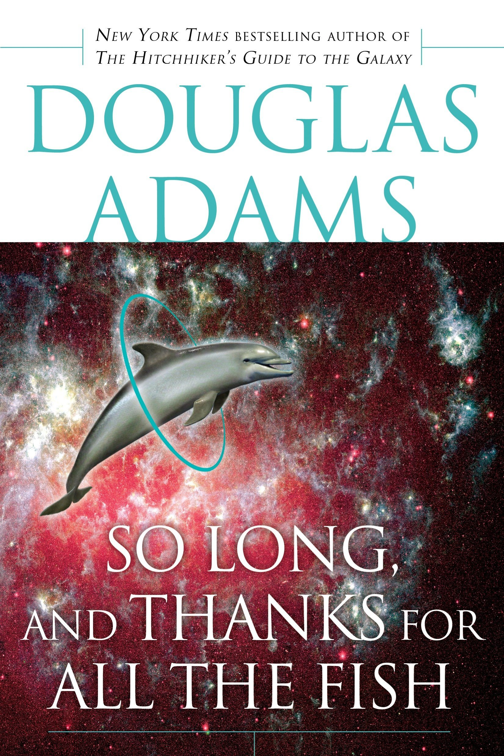 So Long, and Thanks for All the Fish (Hitchhiker's Guide to the Galaxy) PDF