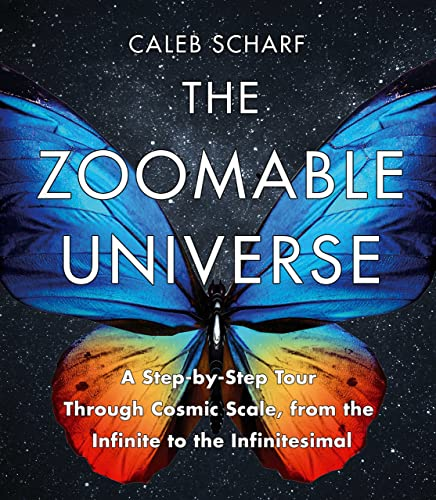 The Zoomable Universe: A Step-by-Step Tour Through Cosmic Scale; from the Infinite to the Infinitesimal