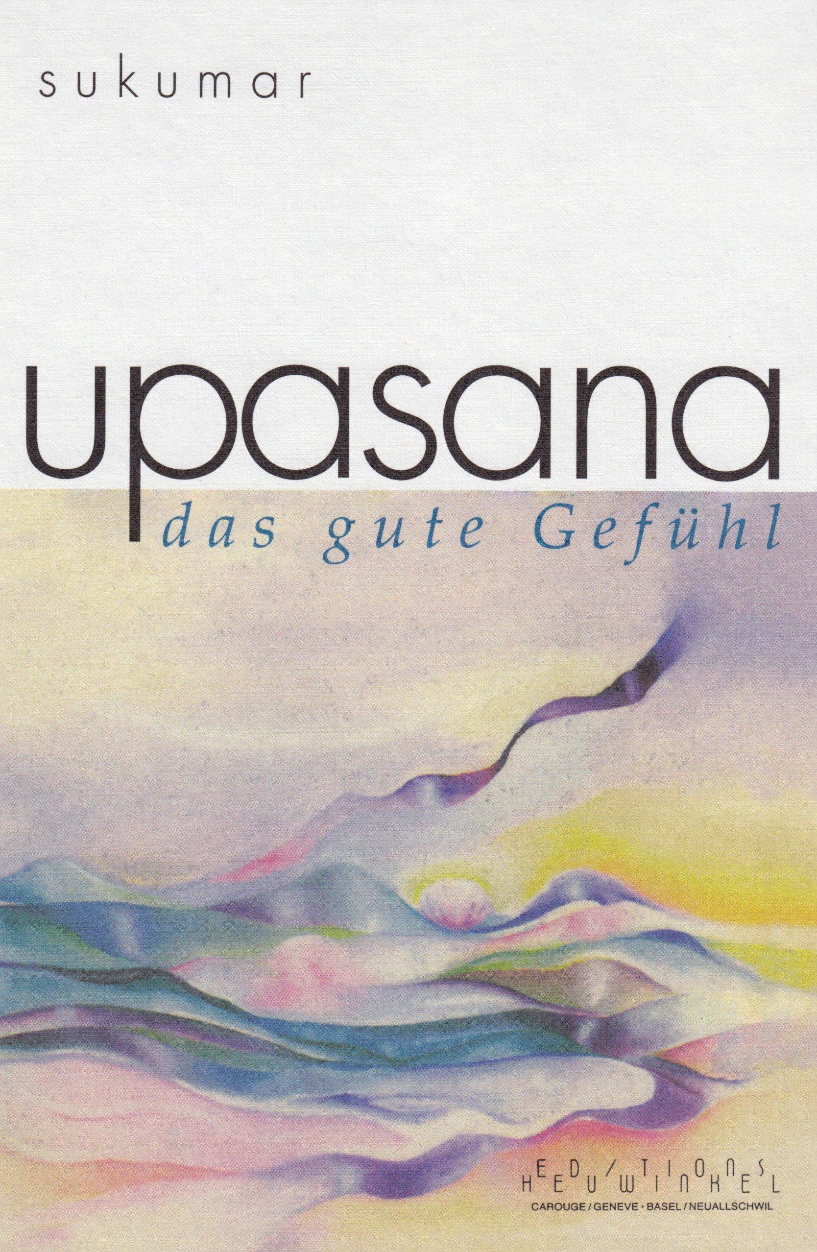 Upasana: Das gute Gefühl
