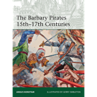 The Barbary Pirates 15th-17th Centuries (Elite Book 213) (English Edition)