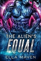 The Alien's Equal: A Scifi Alien Warrior Romance (Drixonian Warriors Book 7) Kindle Edition