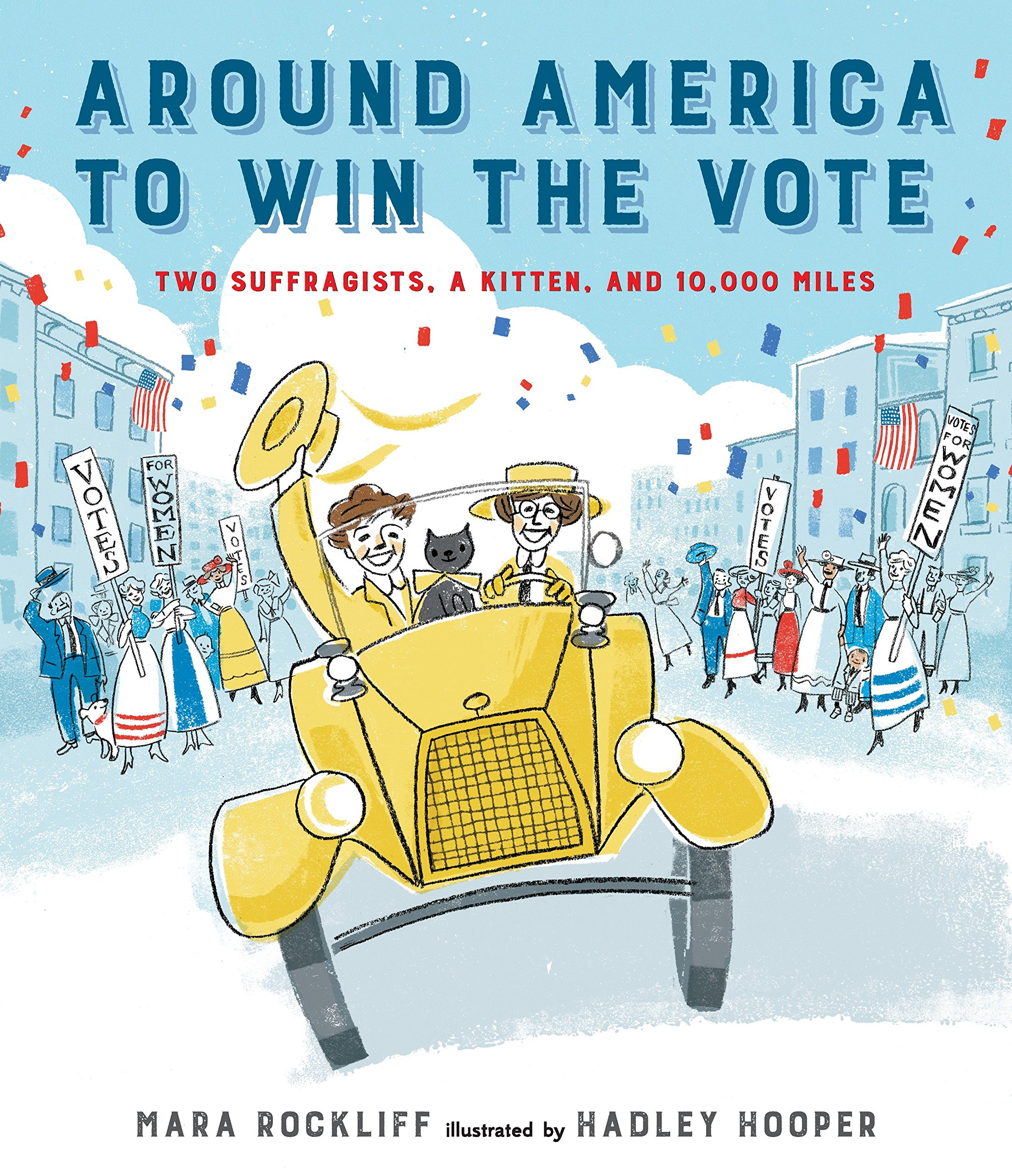 Around America to Win the Vote: Two Suffragists, a Kitten, and 10,000 Miles_Books About Strong Women