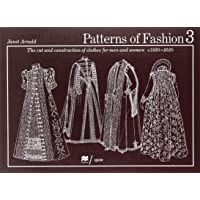 Patterns of Fashion 3: The Cut and Construction of Clothes for Men and Women C. 1560-1620