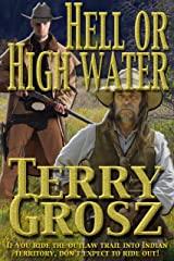 Hell Or High Water In The Indian Territory: The Adventures of the Dodson Brothers, Deputy U.S. Marshals Kindle Edition