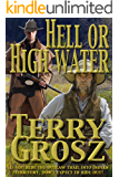 Hell Or High Water In The Indian Territory: The Adventures of the Dodson Brothers, Deputy U.S. Marshals