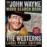 The John Wayne Word Search Book – The Westerns Large Print Edition (John Wayne Puzzle Books)