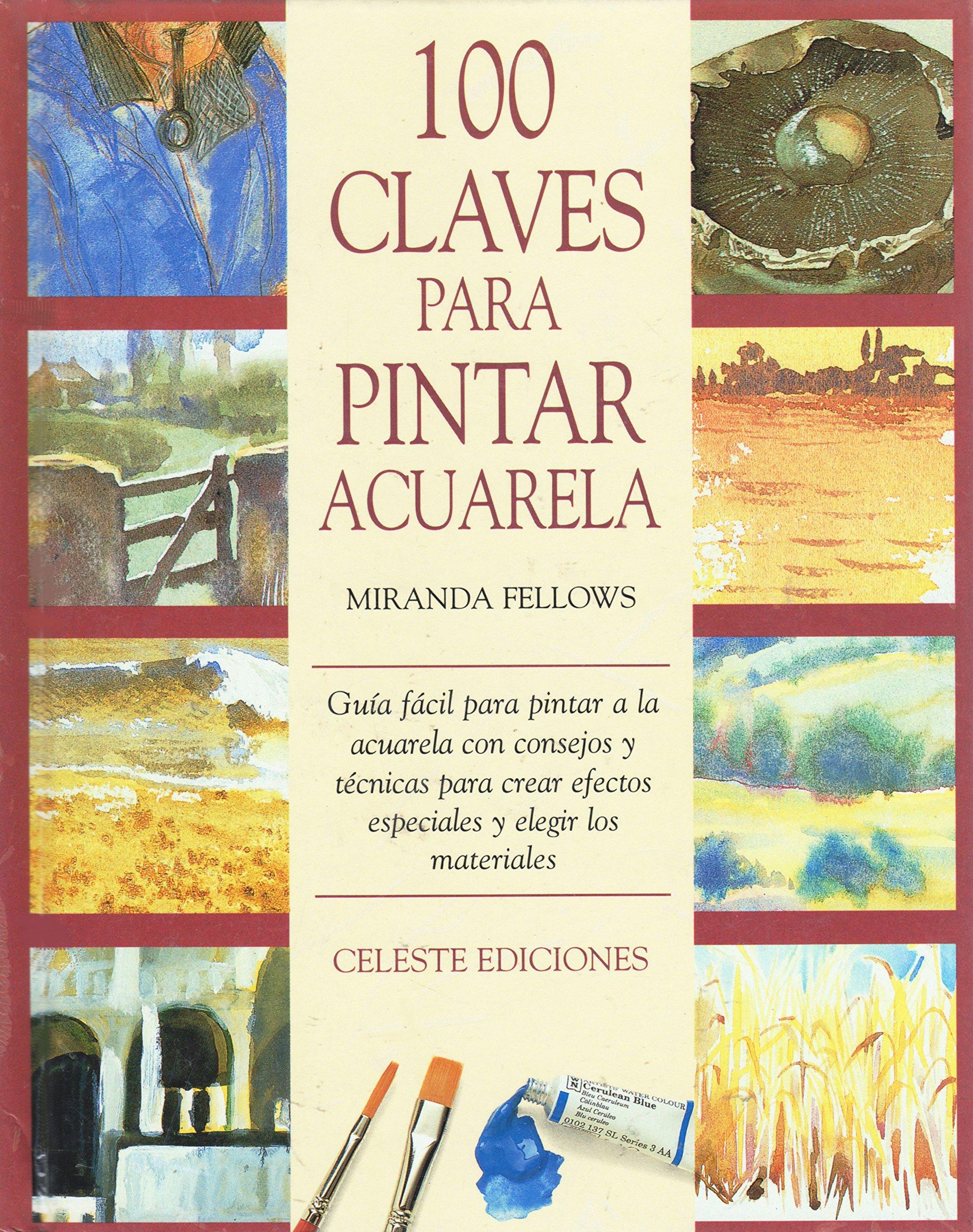 100 Claves Para Pintar Acuarelas Spanish Edition Miranda Fellows