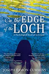 On the Edge of the Loch: A Psychological Novel set in Ireland Kindle Edition