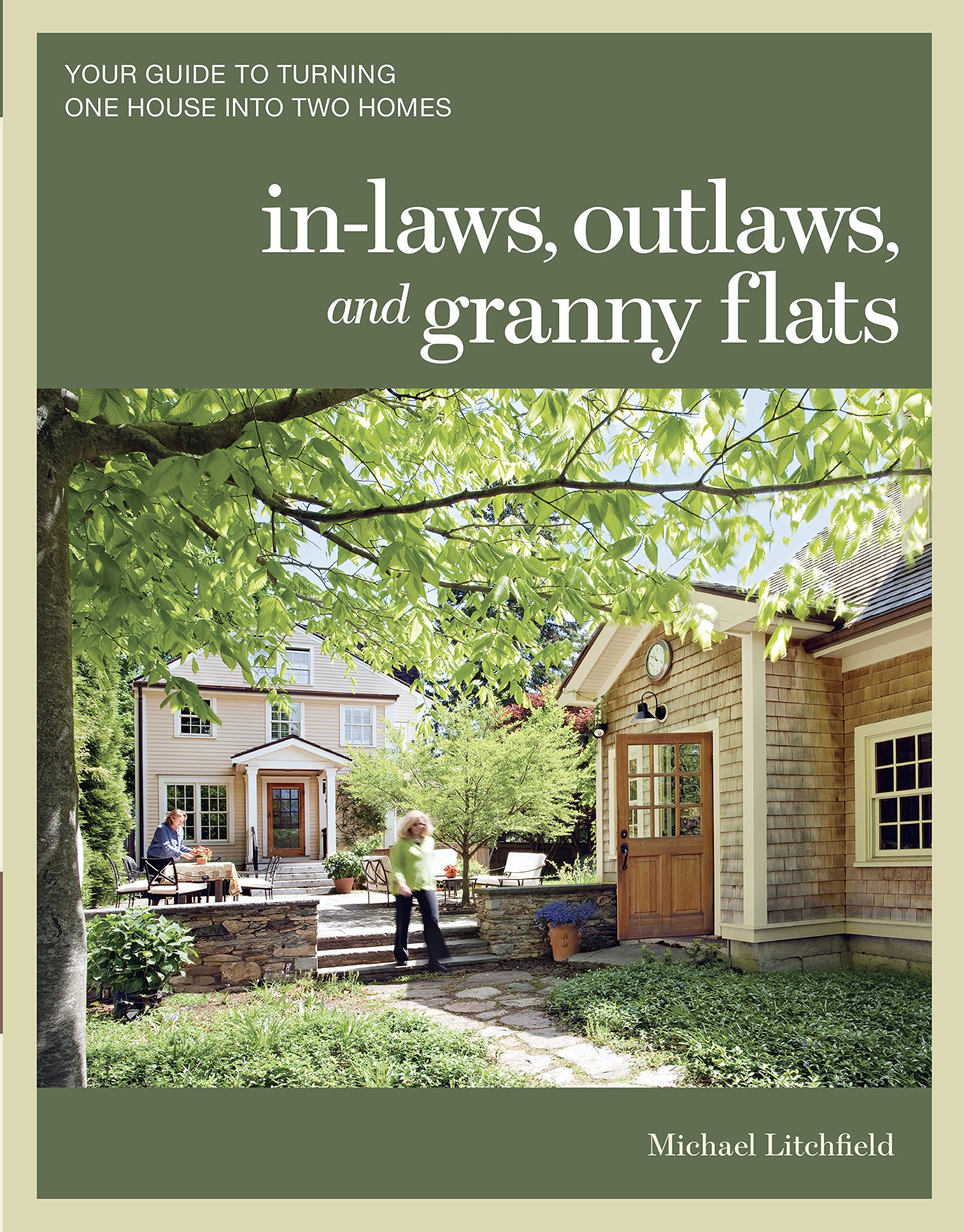 In-laws, Outlaws, and Granny Flats: Your Guide to Turning One House into  Two Homes: Michael Litchfield: 9781600852510: Amazon.com: Books