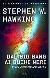 Dal big bang ai buchi neri. Breve storia del tempo