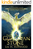 The Guardian Stone (The Gods and Kings Chronicles Book 3)