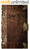 Lost Town-Escape the Subterranean Ruins: A Forge Your Own Path Adventure! (The Wyldemere Chronicles Book 1)