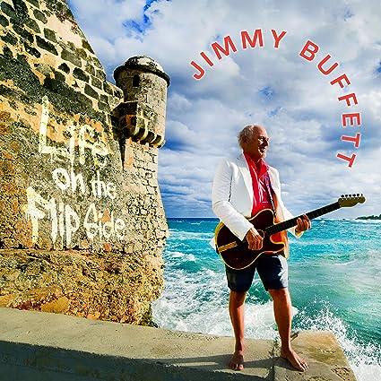 Jimmy Buffett - 'Life On The Flip Side'