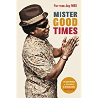 Mister Good Times: The enthralling life story of a legendary DJ