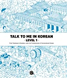 Talk To Me In Korean Level 1 (Downloadable Audio Files Included)
