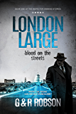 London Large - Blood on the Streets: Detective Hawkins Crime Thriller Series Book 1 (London Large Hard-Boiled Crime Series) (English Edition)